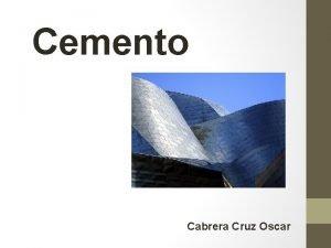 Cemento Cabrera Cruz Oscar Introduccin Definicin Es una