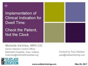 Implementation of Clinical Indication for Dwell Time Check