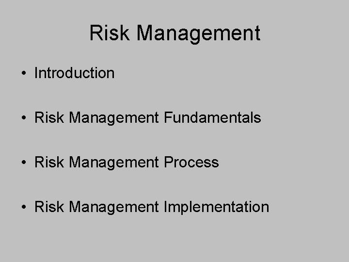 Risk Management Introduction Risk Management Fundamentals Risk Management