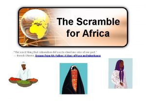 The Scramble for Africa The worst thing that