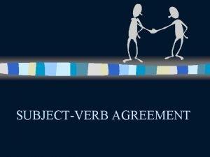 SUBJECTVERB AGREEMENT Plurals in English Grammar To make