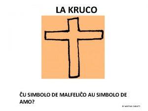 LA KRUCO U SIMBOLO DE MALFELIO AU SIMBOLO