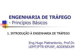 ENGENHARIA DE TRFEGO Princpios Bsicos 1 INTRODUO ENGENHARIA