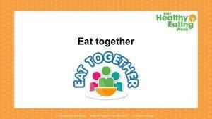 Eat together www foodafactoflife org uk British Nutrition