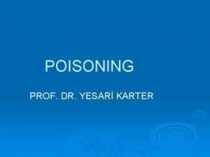 POISONING PROF DR YESAR KARTER POISONTOXIN Substance able