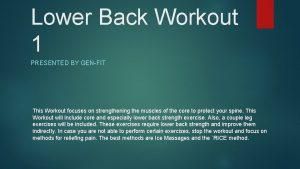 Lower Back Workout 1 PRESENTED BY GENFIT This