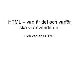 HTML vad r det och varfr ska vi