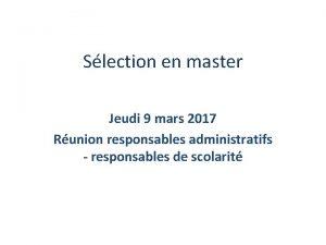 Slection en master Jeudi 9 mars 2017 Runion