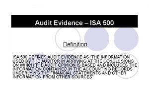 Audit Evidence ISA 500 Definition ISA 500 DEFINES