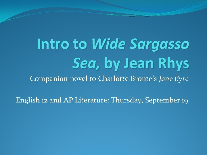 Intro to Wide Sargasso Sea by Jean Rhys