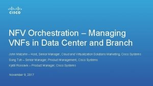 NFV Orchestration Managing VNFs in Data Center and