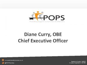 Diane Curry OBE Chief Executive Officer www partnersofprisoners