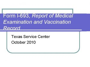 Form I693 Report of Medical Examination and Vaccination