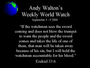 Andy Waltons Weekly World Watch September 3 9