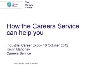 The Careers Service How the Careers Service can