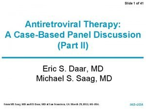 Slide 1 of 41 Antiretroviral Therapy A CaseBased