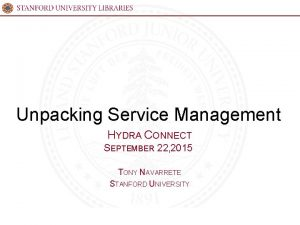 Unpacking Service Management HYDRA CONNECT SEPTEMBER 22 2015