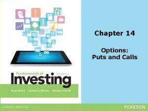 Chapter 14 Options Puts and Calls Options Puts
