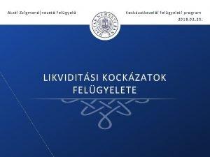 Atzl Zsigmondvezet felgyel Kockzatkezeli felgyeleti program 2018 02