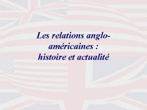Les relations angloamricaines histoire et actualit actualit Les