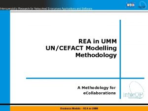 REA in UMM UNCEFACT Modelling Methodology A Methodology