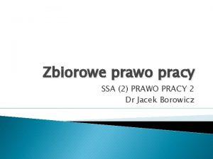 Zbiorowe prawo pracy SSA 2 PRAWO PRACY 2