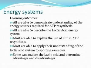 Energy systems Learning outcomes All are able to