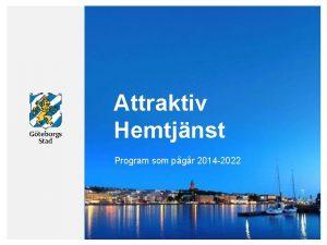 Attraktiv Hemtjnst Program som pgr 2014 2022 HLLBAR