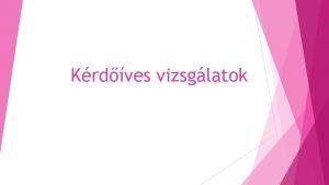 Krdves vizsglatok A kutats folyamata Krdvezs sszefoglal kategria