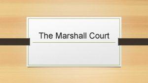 The Marshall Court John Marshall John Marshall September