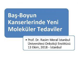 BaBoyun Kanserlerinde Yeni Molekler Tedaviler Prof Dr Rasim