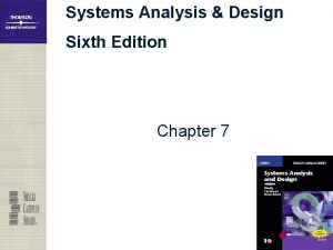 Systems Analysis Design Sixth Edition Chapter 7 Chapter