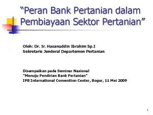 Peran Bank Pertanian dalam Pembiayaan Sektor Pertanian Oleh