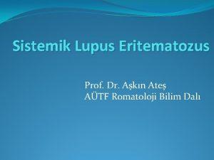 Sistemik Lupus Eritematozus Prof Dr Akn Ate ATF