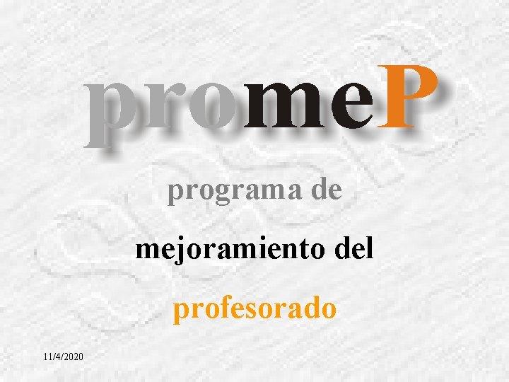 programa de mejoramiento del profesorado 1142020 Objetivo Fortalecer