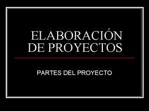 ELABORACIN DE PROYECTOS PARTES DEL PROYECTO EL OBJETIVO