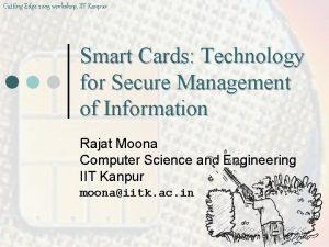Cutting Edge 2005 workshop IIT Kanpur Smart Cards