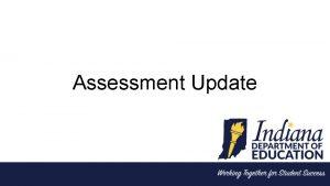 Assessment Update Updates Spring Pretest Workshops initiate this