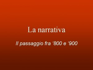 La narrativa Il passaggio fra 800 e 900