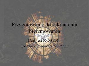 Przygotowanie do sakramentu bierzmowania Dzi jest 05 09