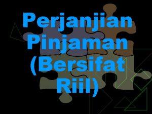 Perjanjian Pinjaman Bersifat Riil Bagaimana sebaiknya bentuk Perjanjian