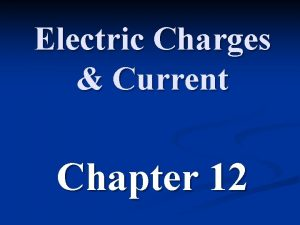 Electric Charges Current Chapter 12 Types of electric