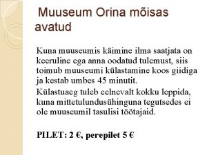 Muuseum Orina misas avatud Kuna muuseumis kimine ilma