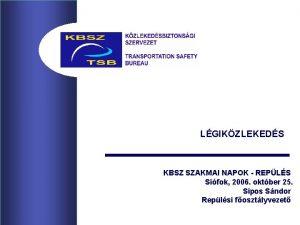 LGIKZLEKEDS KBSZ SZAKMAI NAPOK REPLS Sifok 2006 oktber