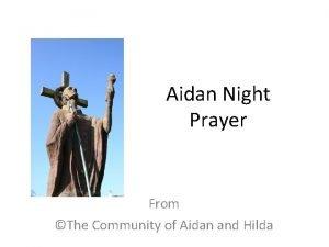 Aidan Night Prayer From The Community of Aidan