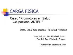 CARGA FISICA Curso Promotores en Salud Ocupacional ANTEL