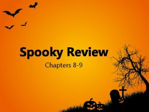 Spooky Review Chapters 8 9 Test Review You
