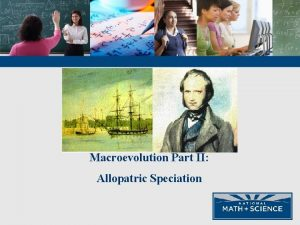 Macroevolution Part II Allopatric Speciation Looks Can Be