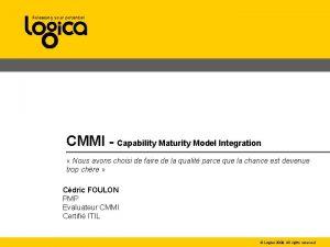 CMMI Capability Maturity Model Integration Nous avons choisi