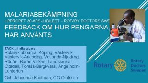 MALARIABEKMPNING UPPROPET 30 RS JUBILEET ROTARY DOCTORS SWEDEN